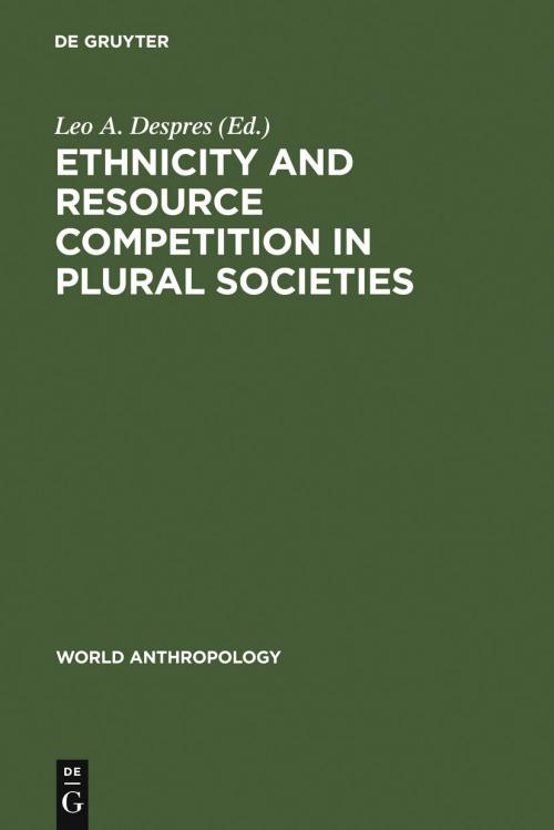 Ethnicity and Resource Competition in Plural Societies cover