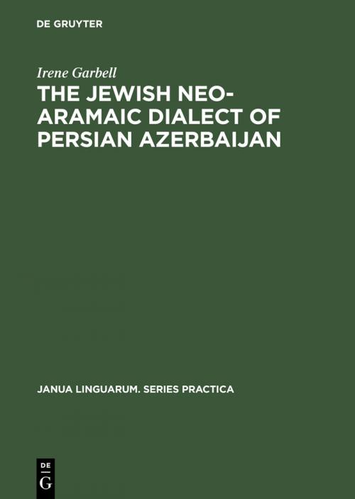 The Jewish Neo-Aramaic Dialect of Persian Azerbaijan cover