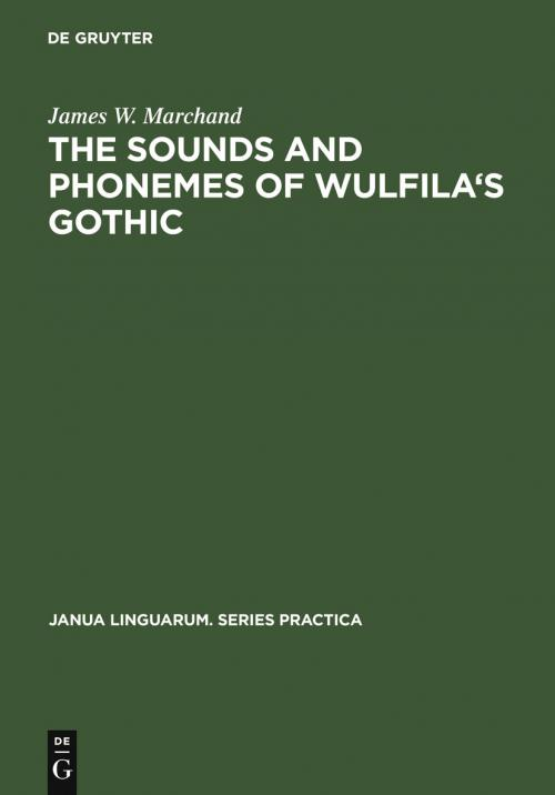 The Sounds and Phonemes of Wulfila's Gothic cover