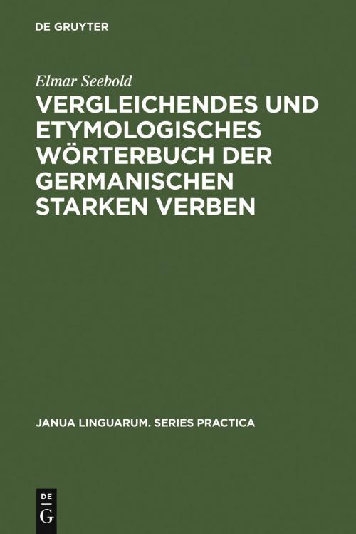 Vergleichendes und etymologisches Wörterbuch der germanischen starken Verben cover