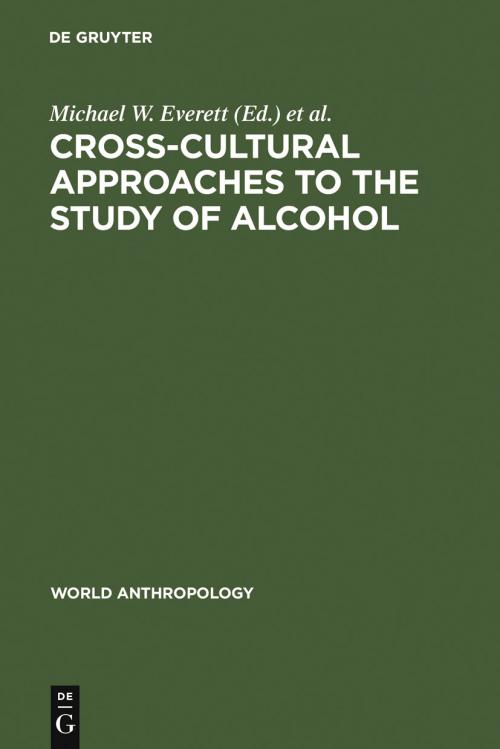 Cross-Cultural Approaches to the Study of Alcohol cover