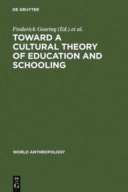 Toward a Cultural Theory of Education and Schooling cover
