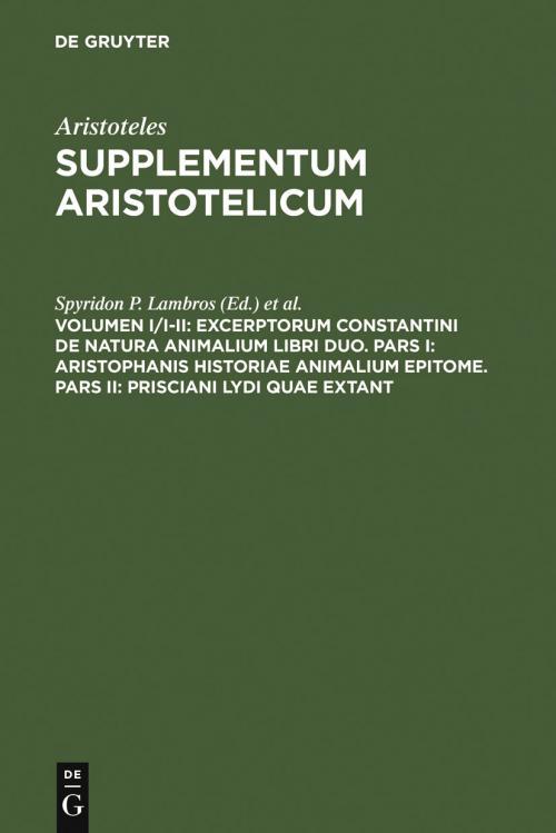 Excerptorum Constantini de natura animalium libri duo. Pars I: Aristophanis historiae animalium epitome. Pars II: Prisciani Lydi quae extant cover