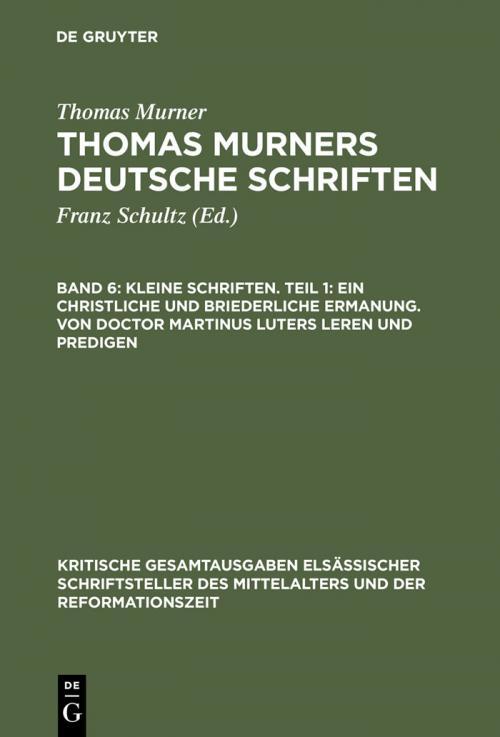 Kleine Schriften. Teil 1: Ein christliche und briederliche ermanung. Von Doctor Martinus luters leren und predigen cover