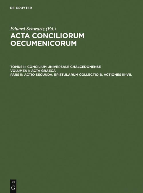 Actio secunda. Epistularum collectio B. Actiones III-VII. cover