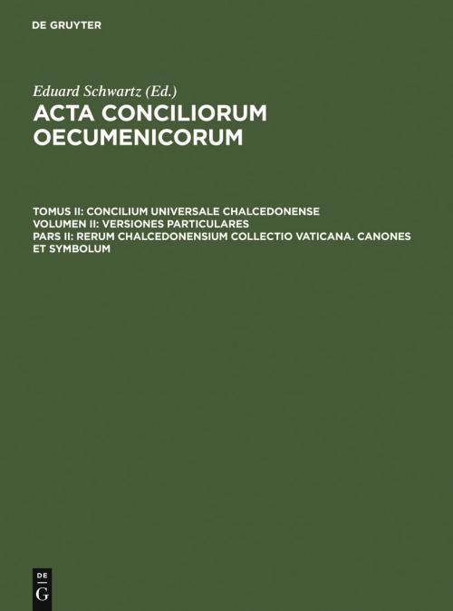 Rerum Chalcedonensium collectio Vaticana. Canones et Symbolum cover