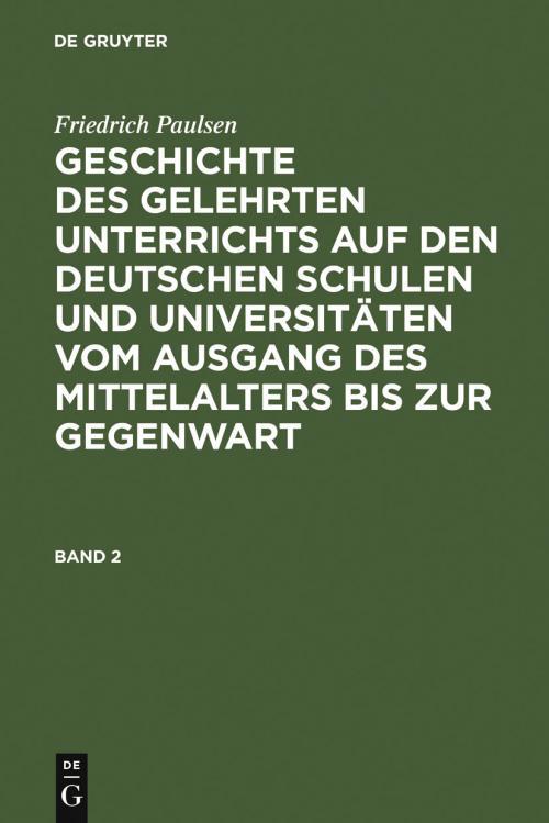 Geschichte des gelehrten Unterrichts auf den deutschen Schulen und Universitäten vom Ausgang des Mittelalters bis zur Gegenwart. Band 2 cover