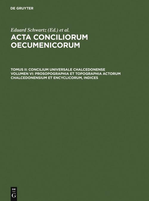 Prosopographia et Topographia actorum Chalcedonensium et encyclicorum, indices cover