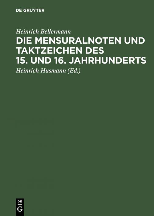 Die Mensuralnoten und Taktzeichen des 15. und 16. Jahrhunderts cover