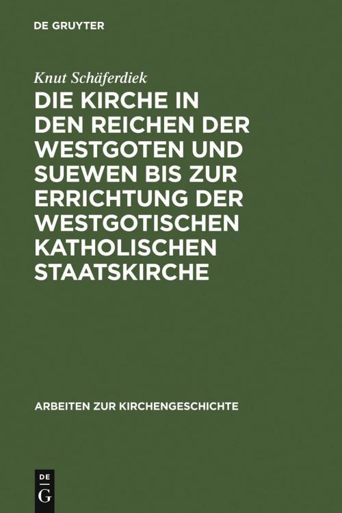 Die Kirche in den Reichen der Westgoten und Suewen bis zur Errichtung der westgotischen katholischen Staatskirche cover