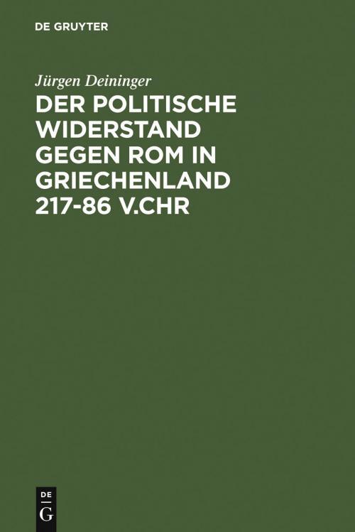 Der politische Widerstand gegen Rom in Griechenland 217-86 v.Chr cover