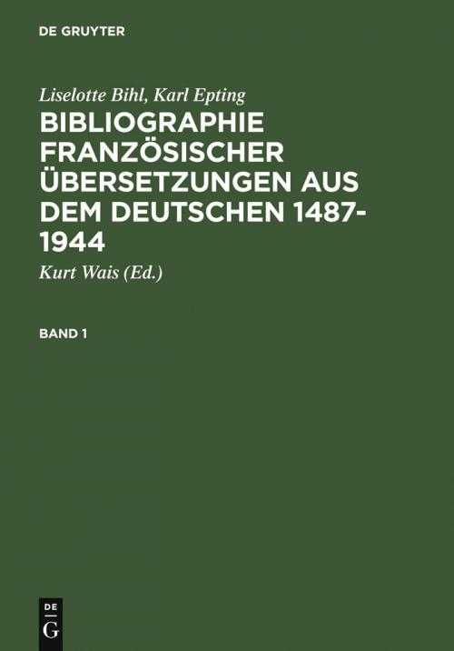 Bibliographie französischer Übersetzungen aus dem Deutschen / Bibliographie des traductions françaises d'auteurs de langue allemande (1487-1944) cover