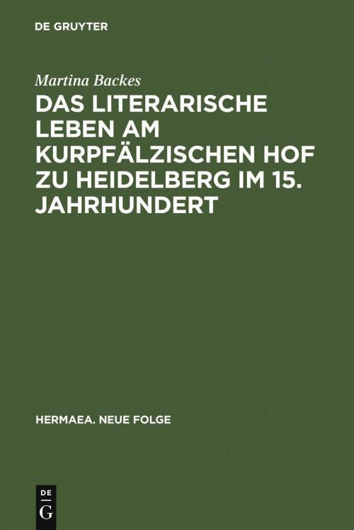 Das literarische Leben am kurpfälzischen Hof zu Heidelberg im 15.Jahrhundert cover
