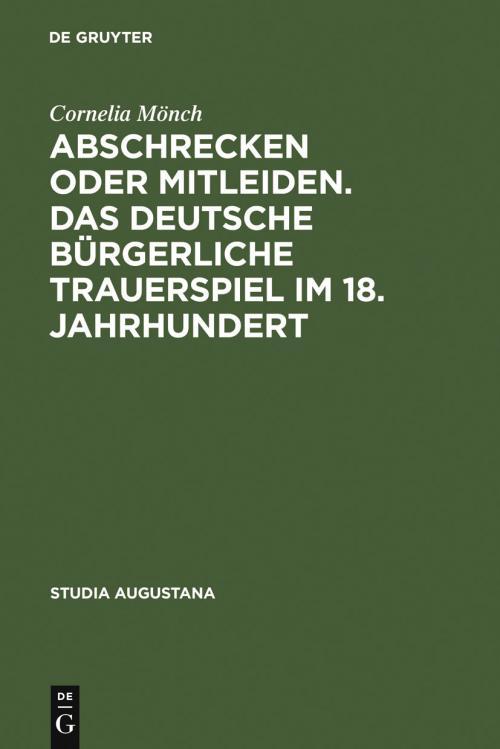 Abschrecken oder Mitleiden. Das deutsche bürgerliche Trauerspiel im 18. Jahrhundert cover