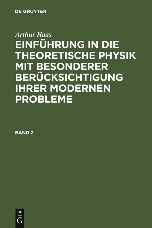 Einführung in die theoretische Physik mit besonderer Berücksichtigung ihrer modernen Probleme. Band 2 cover