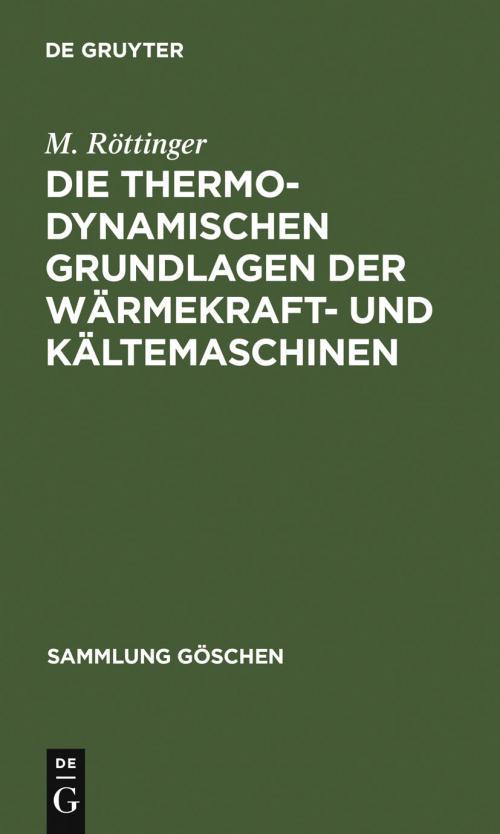 Die thermodynamischen Grundlagen der Wärmekraft- und Kältemaschinen cover