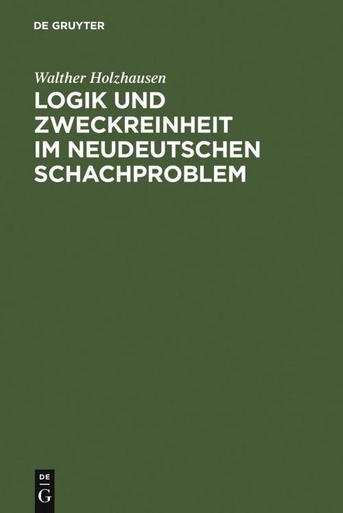 Logik und Zweckreinheit im neudeutschen Schachproblem cover