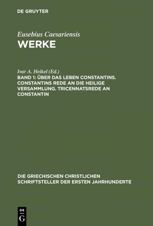 Über das Leben Constantins. Constantins Rede an die Heilige Versammlung. Tricennatsrede an Constantin cover
