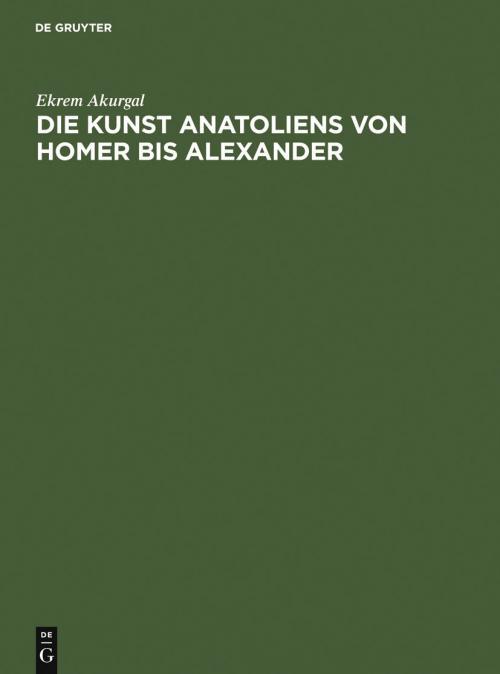 Die Kunst Anatoliens von Homer bis Alexander cover