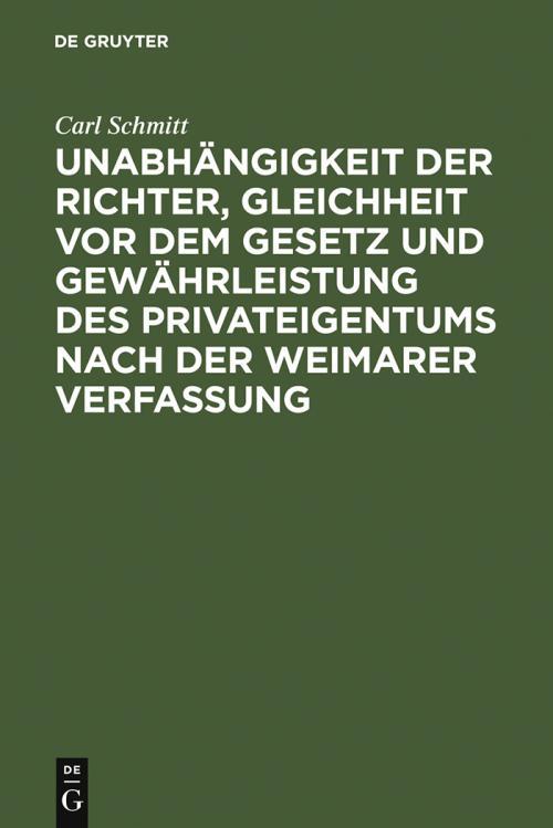 Unabhängigkeit der Richter, Gleichheit vor dem Gesetz und Gewährleistung des Privateigentums nach der Weimarer Verfassung cover