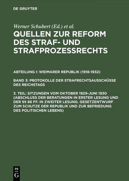 Sitzungen vom Oktober 1929–Juni 1930 (Abschluß der Beratungen in erster Lesung und der §§ 86 ff. in zweiter Lesung. Gesetzentwurf zum Schutze der Republik und zur Befriedung des politischen Lebens) cover