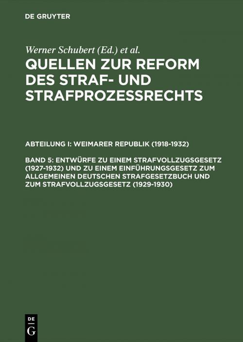 Entwürfe zu einem Strafvollzugsgesetz (1927–1932) und zu einem Einführungsgesetz zum Allgemeinen Deutschen Strafgesetzbuch und zum Strafvollzugsgesetz (1929–1930) cover
