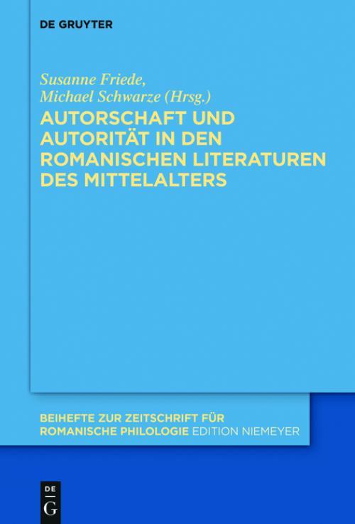 Autorschaft und Autorität in den romanischen Literaturen des Mittelalters cover