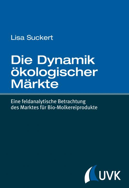Die Dynamik ökologischer Märkte cover