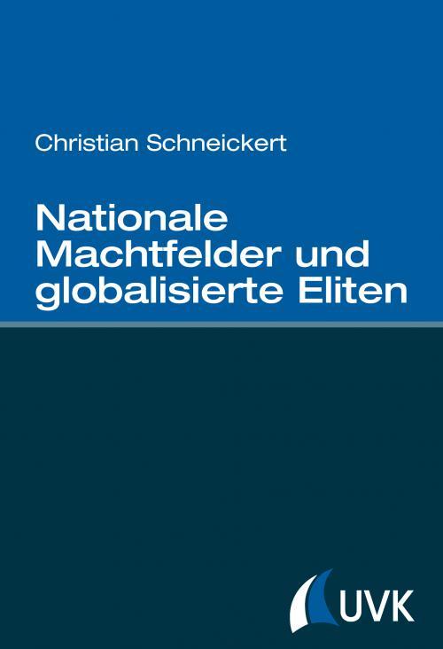 Nationale Machtfelder und globalisierte Eliten cover