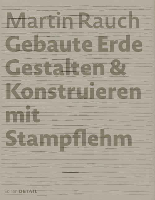 Martin Rauch: Gebaute Erde cover