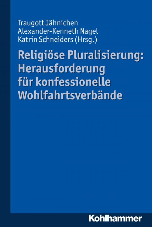Religiöse Pluralisierung: Herausforderung für konfessionelle Wohlfahrtsverbände cover