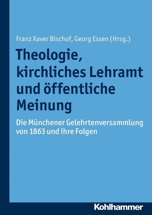 Theologie, kirchliches Lehramt und öffentliche Meinung cover