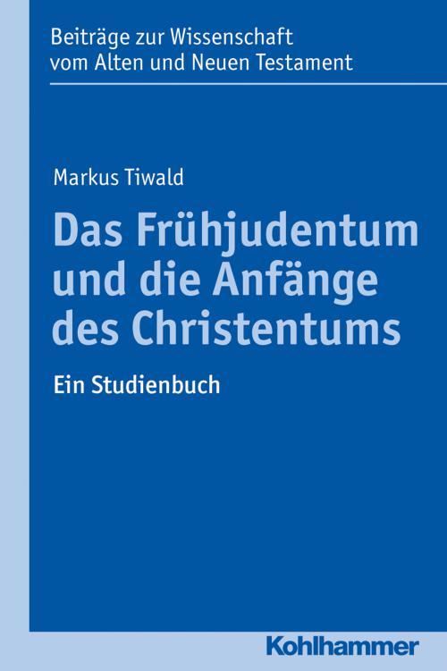 Das Frühjudentum und die Anfänge des Christentums cover