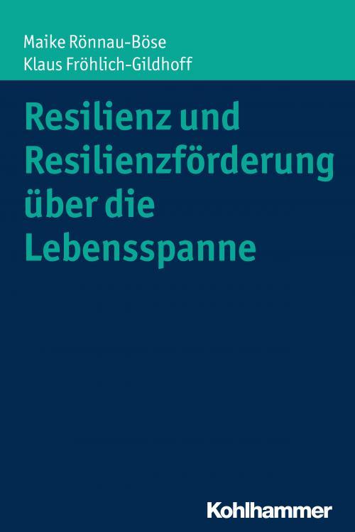 Resilienz und Resilienzförderung über die Lebensspanne cover