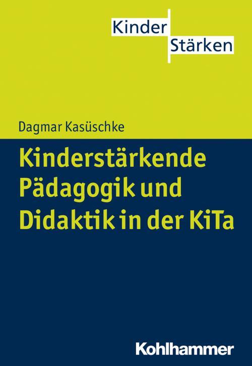 Kinderstärkende Pädagogik und Didaktik in der KiTa cover