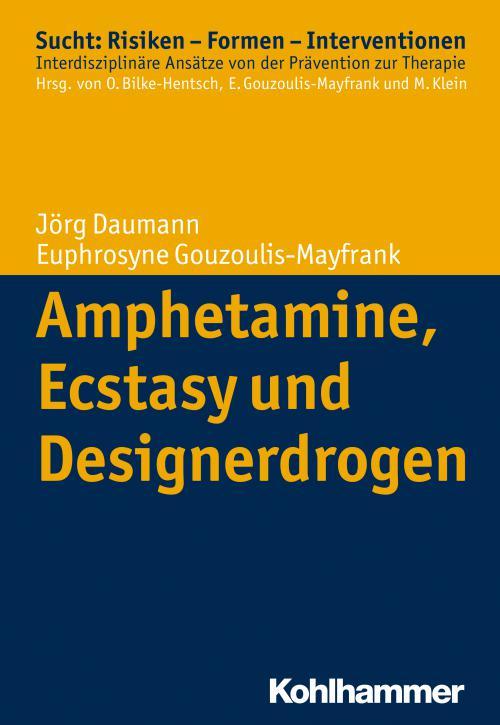 Amphetamine, Ecstasy und Designerdrogen cover