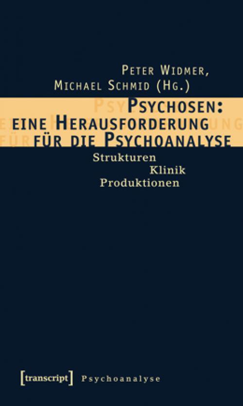 Psychosen: eine Herausforderung für die Psychoanalyse cover