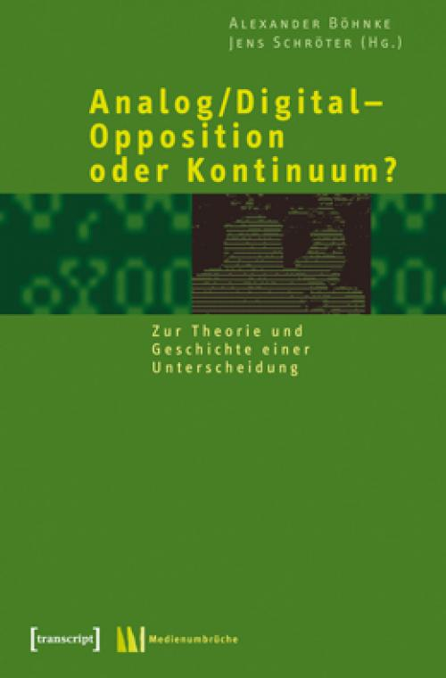 Analog/Digital – Opposition oder Kontinuum? cover