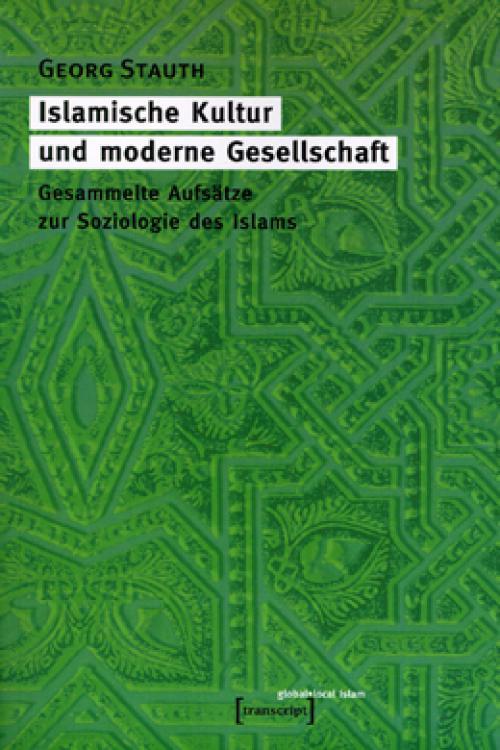 Islamische Kultur und moderne Gesellschaft cover