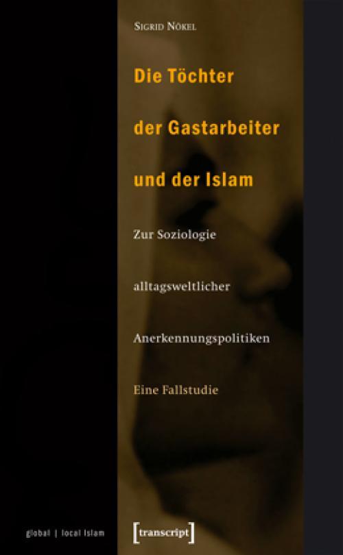 Die Töchter der Gastarbeiter und der Islam cover