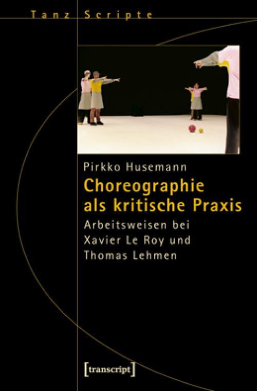 Choreographie als kritische Praxis cover