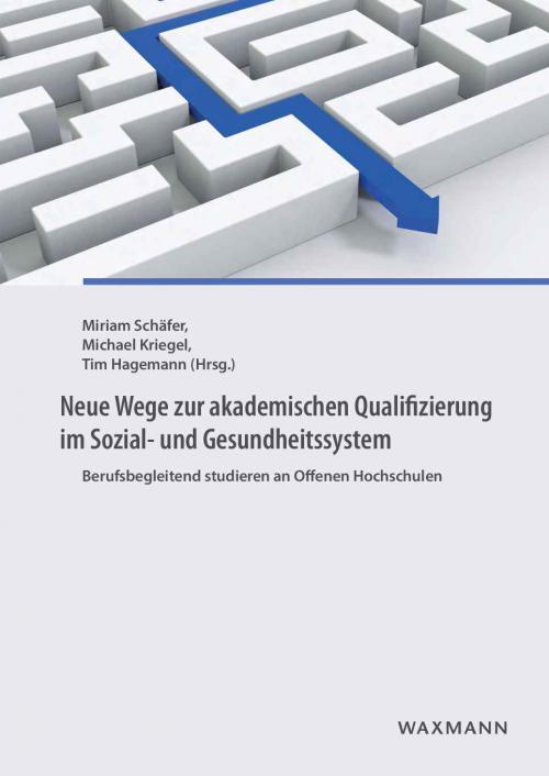 Neue Wege zur akademischen Qualifizierung im Sozial- und Gesundheitssystem cover