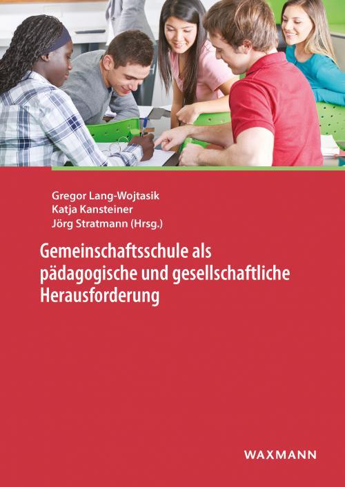 Gemeinschaftsschule als pädagogische und gesellschaftliche Herausforderung cover