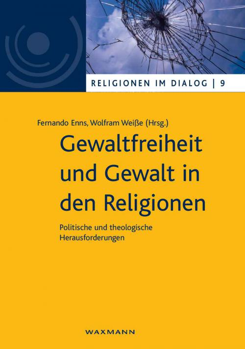 Gewaltfreiheit und Gewalt in den Religionen cover