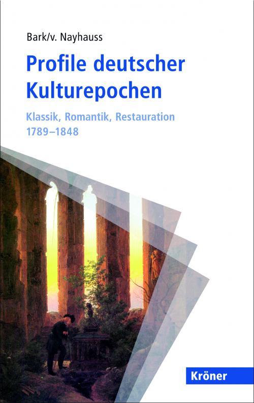 Profile deutscher Kulturepochen: Klassik, Romantik, Restauration 1789-1848 cover