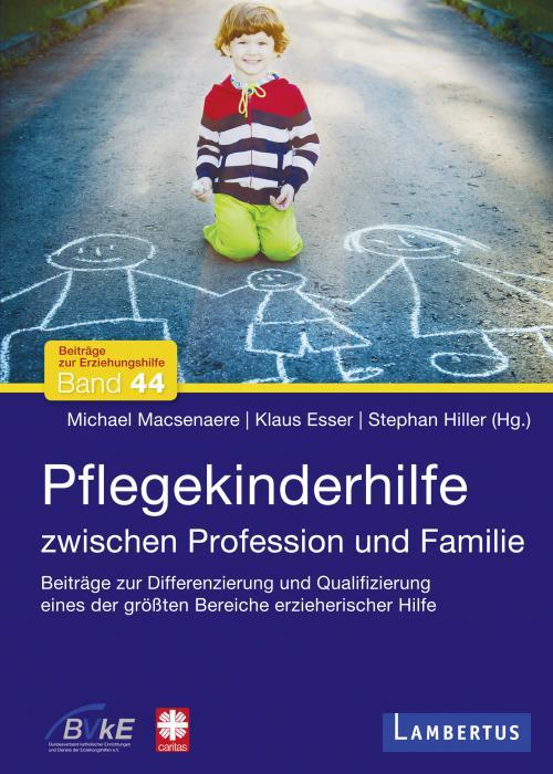 Pflegekinderhilfe - Zwischen Profession und Familie cover