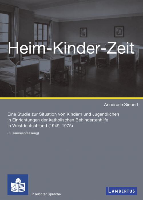 Heimkinderzeit - Verfasst in leichter Sprache cover