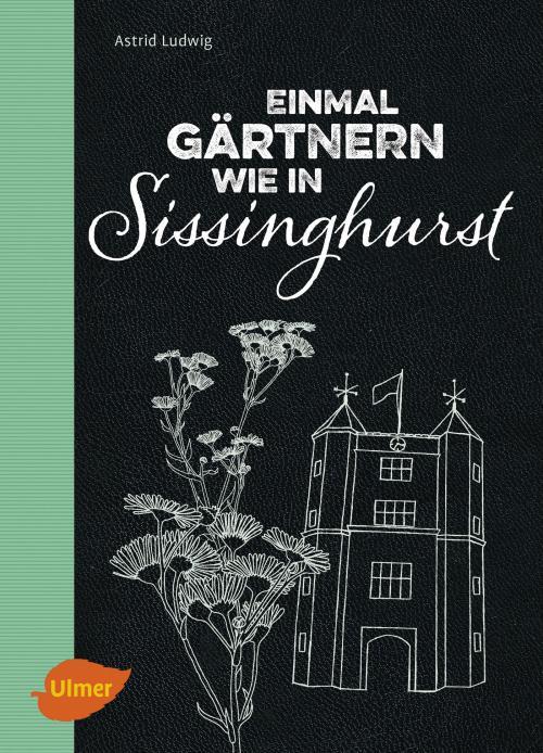 Einmal gärtnern wie in Sissinghurst cover