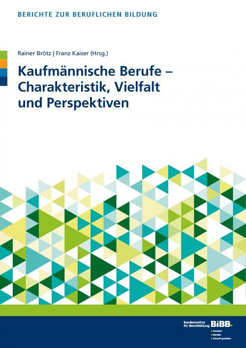 Kaufmännische Berufe - Charakteristik, Vielfalt und Perspektiven cover