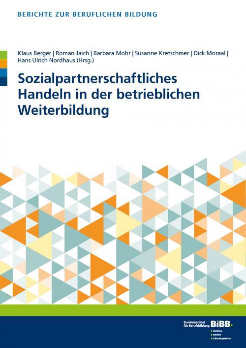 Sozialpartnerschaftliches Handeln in der betrieblichen Weiterbildung cover